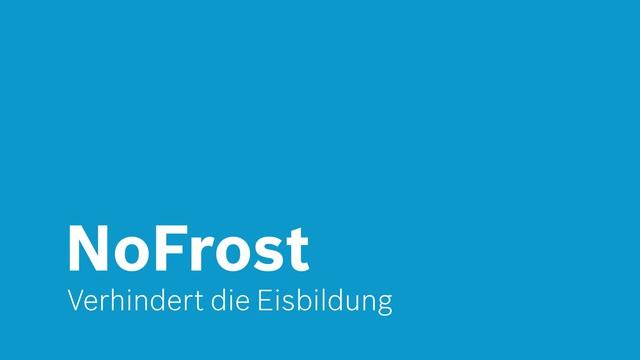 Bosch - NoFrost - Verhindert die Eisbildung Video 4