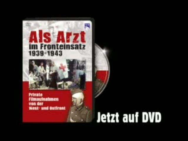 Als Arzt im Fronteinsatz 1939-1943 Video 3